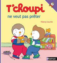 T'choupi ne veut pas prêter - Thierry Courtin - Livre