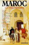 Maroc, les villes impériales - Collectif - Livre