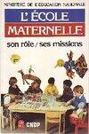 L'école maternelle. Son rôle, ses missions - Ministère de l'Education Nationale - Livre