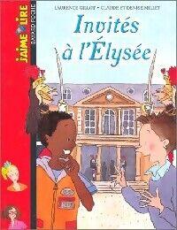 Invités à l'Elysée - Laurence Gillot - Livre