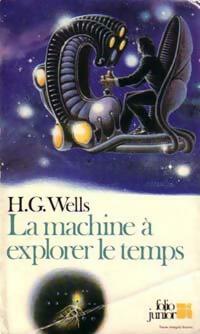 La machine à explorer le temps - Herbert George Wells - Livre