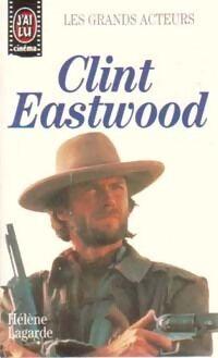 Clint Eastwood - Hélène Lagarde - Livre