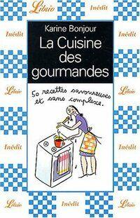 La cuisine des gourmandes - Karine Bonjour - Livre