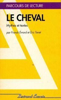 Le cheval, mythes et textes - Eric Tenet - Livre