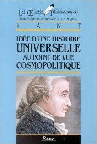Idée d'une histoire universelle au point de vue cosmopolitique - Emmanuel Kant - Livre
