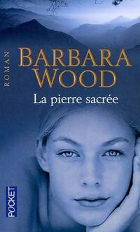 La pierre sacrée - Barbara Wood - Livre