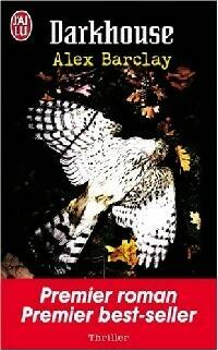 Darkhouse - Alex Barclay - Livre