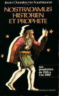 Nostradamus, historien et prophète - Jean-Charles Fontbrune - Livre