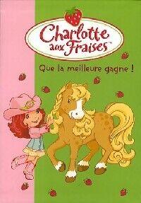Charlotte aux fraises Tome XVII : Que la meilleure gagne ! - Katherine Quenot - Livre