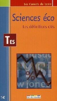 Sciences éco Terminale ES. Les définitions clés - Charlotte Monin - Livre