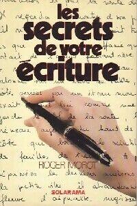 Les secrets de votre écriture - Roger Morot - Livre