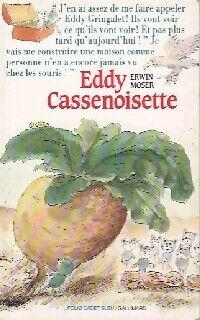 Eddy Cassenoisette - Erwin Moser - Livre