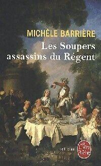 Les soupers assassins du Régent - Michèle Barrière - Livre