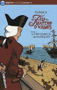 Le fils du maître d'armes Tome II : La vengeance du marquis - Francisco Arcis - Livre
