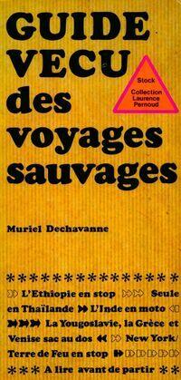 Guide vécu des voyages sauvages - Muriel Dechavanne - Livre
