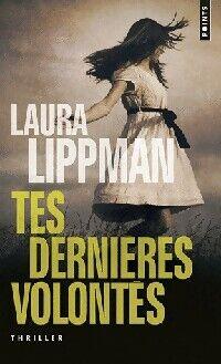 Tes dernières volontés - Laura Lippman - Livre
