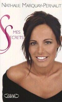 Mes secrets - Nathalie Marquay-Pernaut - Livre