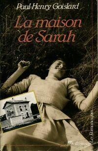 La maison de Sarah Tome I - Paul-Henry Goislard - Livre