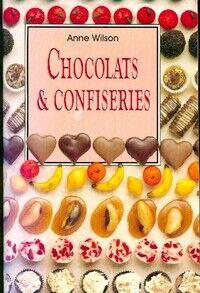 Chocolats & confiseries - Anne Wilson - Livre