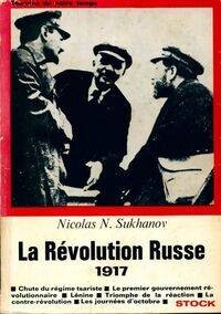 La révolution russe 1917 - Nicolas N. Sukhanov - Livre