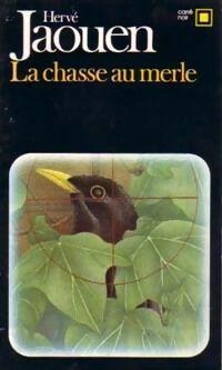 La chasse au merle - Hervé Jaouen - Livre