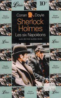 Les six napoléons suivi de trois autres récits - Arthur Conan Doyle - Livre