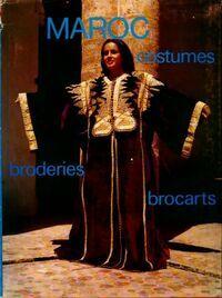 Maroc : costumes, broderies, brocarts - Inconnu - Livre