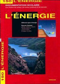 L'énergie. Différents types d'énergie - Collectif - Livre