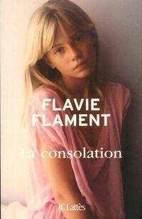 La consolation - Flavie Flament - Livre
