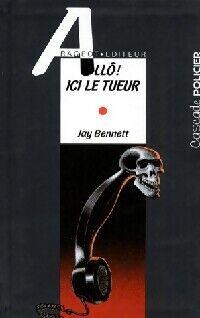 Allô ! Ici le tueur - Jay Bennett - Livre