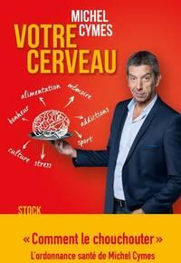 Votre cerveau - Michel Cymes - Livre