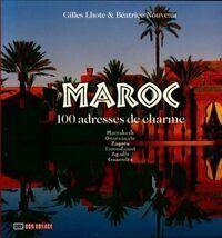 Maroc. 100 adresses de charme - Gilles Lhote - Livre
