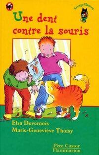Une dent contre la souris - Elsa Devernois - Livre