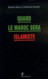 Quand le Maroc sera islamiste - Nicolas Beau - Livre