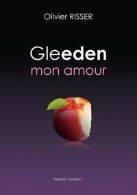 Gleeden mon amour - Olivier Risser - Livre
