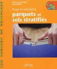 Poser et entretenir parquets et sols stratifiés - David Gallauziaux - Livre