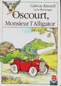 Oscourt, monsieur l'alligator - Galway Kinnell - Livre