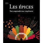 Divers Les épices - Tout comprendre tout simplement Le Dr Stuart Farrimond... par LeGuide.com Publicité
