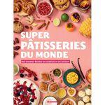 Divers Super Pâtisseries du Monde - Des recettes hautes en couleur et... par LeGuide.com Publicité