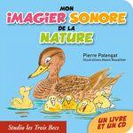 Studio Les 3 Becs Mon imagier sonore de la nature Un beau livre en carton... par LeGuide.com Publicité