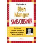 Rebelle Santé Bien Manger SANS CUISINER  Au resto, au bureau, en voyage... par LeGuide.com Publicité