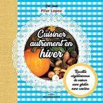 Rebelle Santé Cuisiner autrement en hiver Des recettes simple et gourmandes... par LeGuide.com Publicité