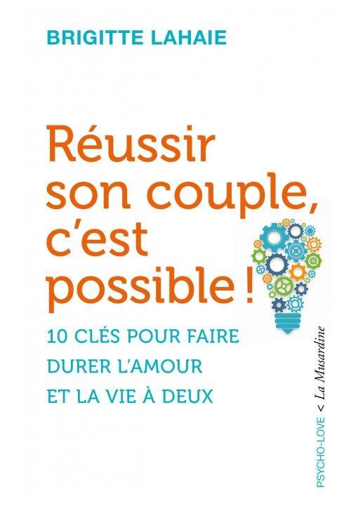 La Musardine Réussir son Couple, c'est Possible ! (Version Poche)