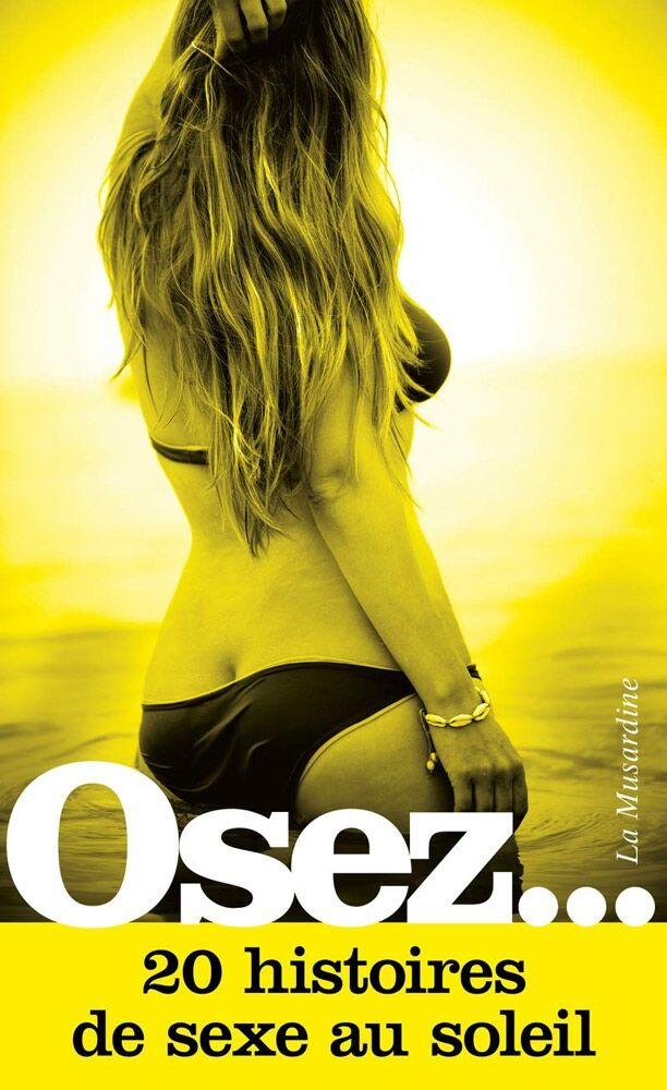 La Musardine Osez... 20 histoires de sexe au soleil