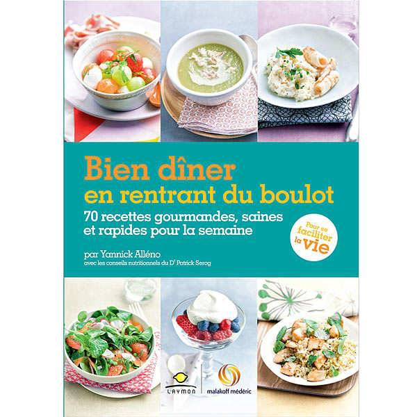 Editions Laymon Bien dîner en rentrant du boulot de Yannick Alleno - Livre