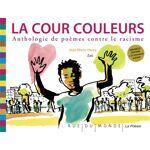 Rue du monde La Cour Couleurs - Anthologie De Poèmes Contre Le Racisme... par LeGuide.com Publicité