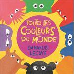 L'Ecole des Loisirs Toutes Les Couleurs Du Monde Dans ce livre il... par LeGuide.com Publicité