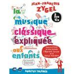 La musique classique expliquée aux enfants - Inclus CD - Exclusivité... par LeGuide.com Publicité
