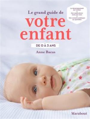 Edition - Marabout Guide de votre enfant de 0 à 3 ans
