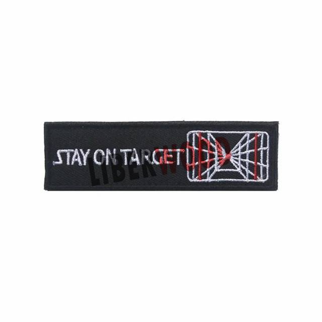 Tactical Patch Badges Star Stay On Target Patch XWING X Wing Death Star Gift morale patches for clothing Hat bags STOCK